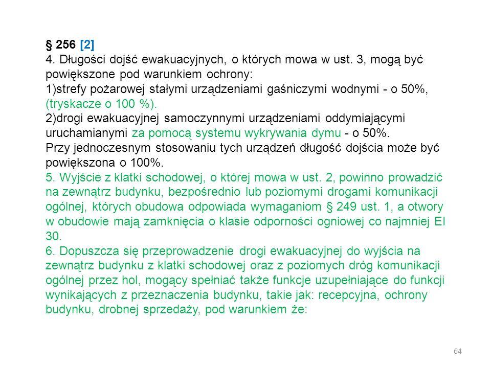 § 256 [2] 4. Długości dojść ewakuacyjnych, o których mowa w ust